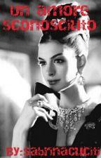 Un amore sconosciuto by SabrinaCuciti