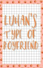- Luhan's The Type Of Boyfriend - ✨ (TERMINADA) by CecyMCPS