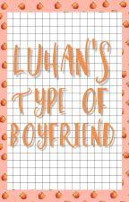 - Luhan's The Type Of Boyfriend - ✨ (TERMINADA) by CecyMCPS