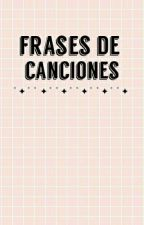 Frases de canciones. by ABSTRACT0SS