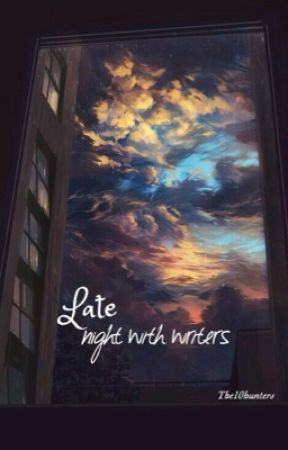 Late night with writers by The10hunters