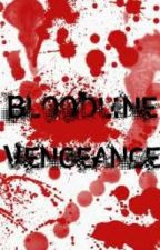 Bloodline Vengeance by Shelly14