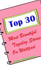 Top 30 Most Beautiful Tagalog stories on wattpad (Must Read) by Kaaaaaayne
