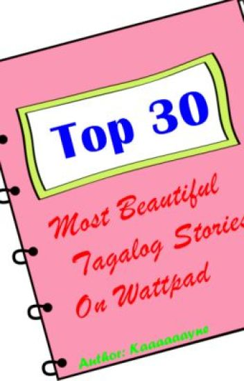 Top 30 Most Beautiful Tagalog stories on wattpad (Must Read)