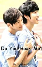 Do You Hear Me? (Infinite Myungyeol Fanfic) by standingstill