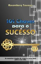 101 Chaves Para o Sucesso by RosembergTavares