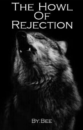The Howl Of Rejection by QveenMoonlight