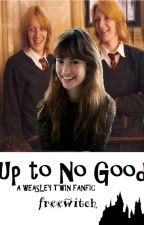 Up to No Good -Fred Weasley Fanfic- by freewitch