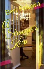 A Strangers Keep by bellatrone