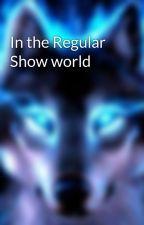 In the Regular Show world by Angel_Cihper