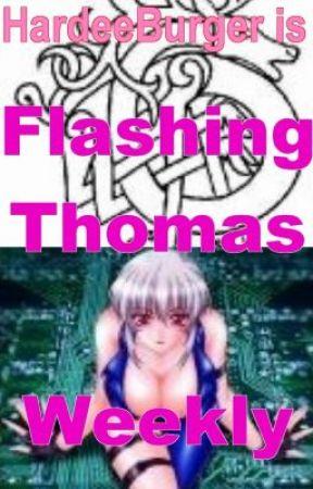 Flashing Thomas Weekly by HardeeBurger
