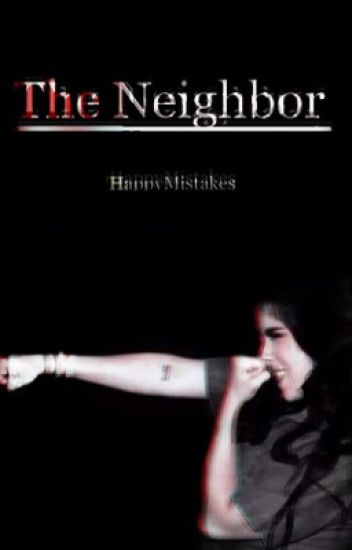 The Neighbor (Camren)