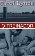 O Treinador (Romance Gay) by TMDLopez