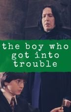The Boy Who Got Into Trouble by myramcqueen