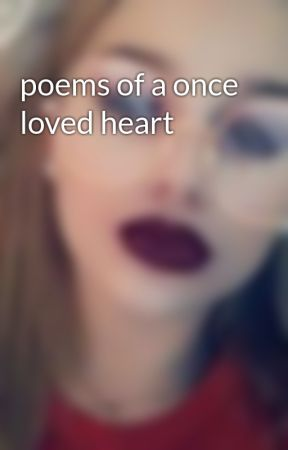 poems of a once loved heart by jillian5277