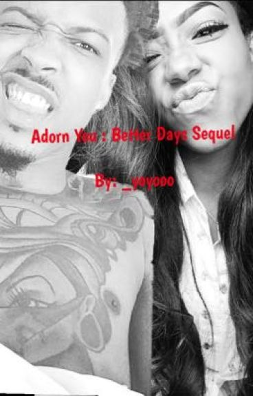Adorn You : Better Days Sequel (On Hold)