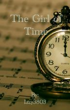 The Girl of Time (Doctor Who Fan-fiction) by Izzy3803
