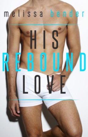 His Rebound Love | Bestseller 2017 by melbender