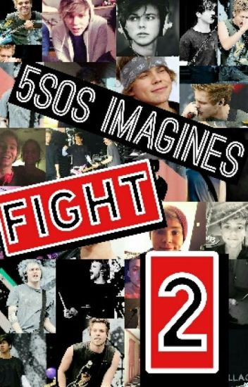 5SOS Fight Imagines 2