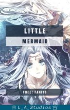 Little Mermaid (Free! X Reader) by L_A_Studios
