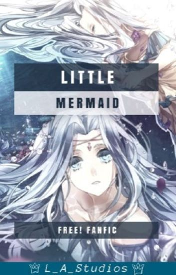 Little Mermaid (Free! X Reader)
