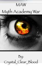 MAW | Myth Academy Wars by Crystal_Clear_Blood