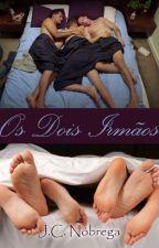 Os Dois Irmãos (Romance Gay) by TMDLopez