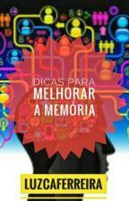 Dicas Para Melhorar a Memória by LuzcaFerreira