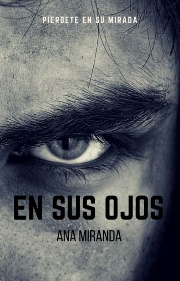 En sus Ojos {TERMINADA}