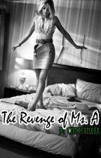 The Revenge of Ms. A by chrxtxnxx