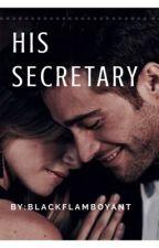 ● His Secretary ● by BlackFlamboyant