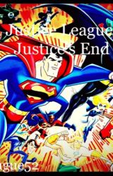 Justice League: Justice's End by JusticeLeague52