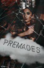 PREMADES by premades