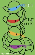 TMNT Oneshots by The_Best_Awkwardness