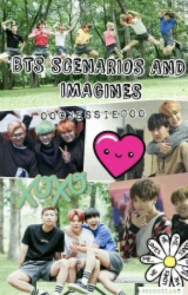 BTS SCENARIOS AND IMAGINES (requests OPEN!!)