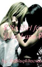 ♀No Girl for You, Luna♀ (ON HOLD) by XxBlaqkSnowxX
