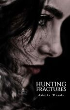 Hunting Fractures by adellewoods