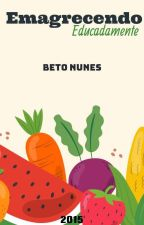 EMAGRECENDO EDUCADAMENTE by beto_rnunez