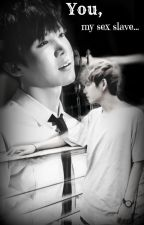 You, my sex slave.. (VHOPE) HOT* (Tu, Mi Esclavo Sexual) by cami_rapmonsterlove