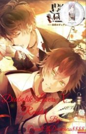 Diabolik Lovers x Reader by QueenOfDarkness8888