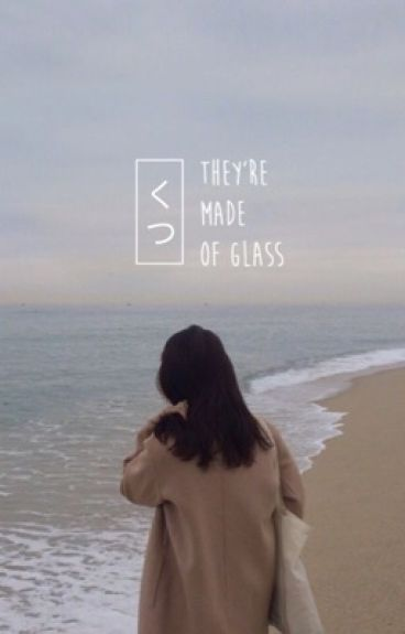 They're Made of Glass (Seventeen Fanfic)