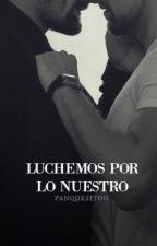 #2: Luchemos por lo nuestro by Panquesitou