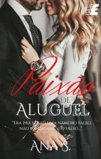 Paixão de Aluguel by anasonhadora