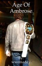 Age Of Ambrose by wwemaddy