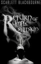 Return of Rumplestiltskin | COMPLETED | Book 1 by LeChatKie