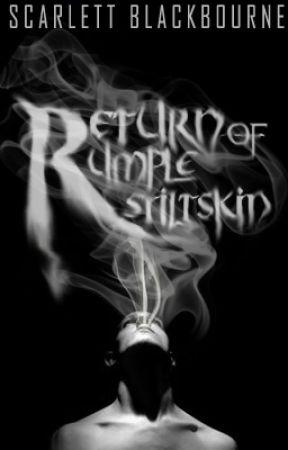 Return of Rumplestiltskin | COMPLETED by LeChatKie