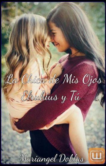 La Chica de Mis Ojos (EL RUBIUS Y TU HOT)|Segunda Temporada |