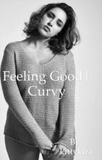 Feeling Good|Curvy (ON HOLD) by kittykira