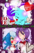 Bonnie ❤️ Bon Bon & alguien más by Katherine_theBunny
