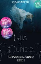 Hija de Cupido © -CORAZONES DEL OLIMPO 1. by isdairabeth